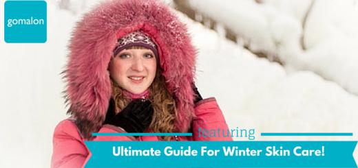 Ultimate Guide For Winter Care -Gomalon Blog